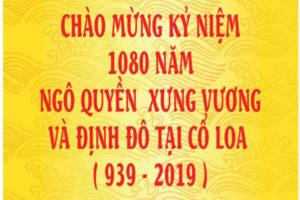 Hà Nội tổ chức các hoạt động kỷ niệm 1080 năm Ngô Quyền xưng Vương, định đô tại Cổ Loa