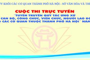 """Chính thức khởi động Cuộc thi trực tuyến """"Tuyên truyền Quy tắc ứng xử của CBCCVCNLĐ trong các cơ quan thuộc TP Hà Nội"""" năm 2020"""